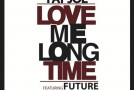 Fat Joe x Future – Love Me Long Time