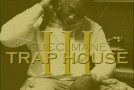 Gucci Mane – Trap House III Ft. Rick Ross (Prod by 808 Mafia)