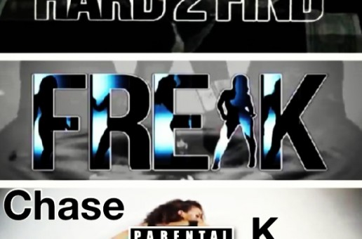 Hard2Find – Freak Ft. Chase Allen & K. Smith (Video)