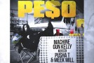 Machine Gun Kelly – Peso Ft. Pusha T & Meek Mill