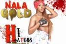 Nala Gold x Stevie J &#8211; Hi Haters (Prod. By 808 Ace) (Video)