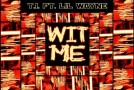 T.I. x Lil Wayne &#8211; Wit Me