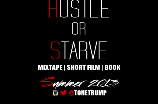 Tone Trump – Hustle or Starve (Trailer) (Dir by Taya Simmons)