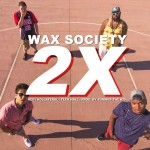 Wax Society (@WaxSociety) – 2X (Prod. by @summerthekid)