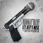 Runway Richy x Playboy Tre x Scotty – Lets Keep It Music