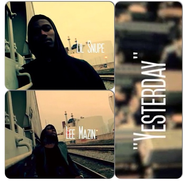 """Lee Mazin ft Lil Snupe """"Yesterday"""""""