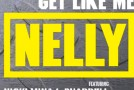 Nelly – Get Like Me Ft. Nicki Minaj & Pharrell