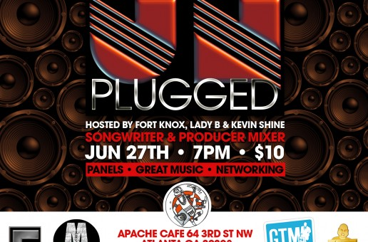 Unplugged: Songwriter & Producer Mixer (Hosted by Fort Knox, DJ Lady B & Kevin Shine)
