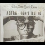 Astro – Dont Test Me (Produced By DJ Shadow)