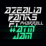 Azealia Banks – ATM Jam Ft. Pharrell (Prod by Pharrell)
