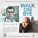 Rich Quick – Walk On Bye Ft. Jakk Frost & Chuck Treece (Prod by Streece)