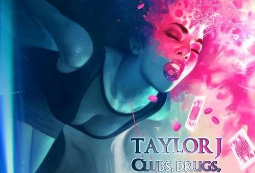 Taylor J – Clubs, Drugs And Hotels (Mixtape) (Hosted by DJ Advance)