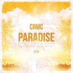 CRMC – Paradise (Mixtape) (Hosted by Jahlil Beats & The Beat Bully)