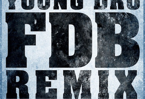 Young Dro x French Montana x DJ Drama x Trinidad James & T.I. – FDB (Remix)