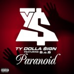 Ty Dolla $ign – Paranoid Ft. B.O.B. (Remix) (Prod. By DJ Mustard)