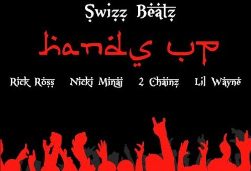 Swizz Beatz – Hands Up Ft Rick Ross, Nicki Minaj, 2 Chainz & Lil Wayne