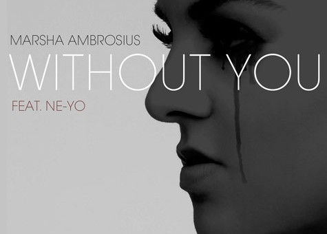 Marsha Ambrosius – Without You Ft. Ne-Yo