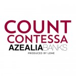 Azealia Banks – Count Contessa