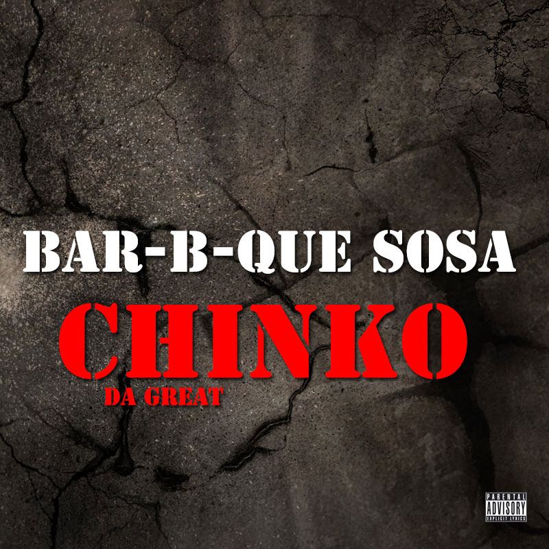 Chinko Da Great - Bar-B-Que Sosa