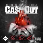 Ca$h Out – Ya Feel Me (Mixtape) (Trailer) (Video)