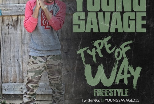 Young Savage – Type of Way Freestyle