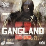 Chevy Woods – Gangland II (Mixtape) (Hosted by DJ Drama)