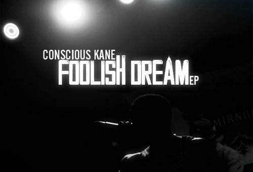 Conscious Kane – Foolish Dream (EP)