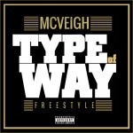 Mcveigh – Type Of Way (Freestyle)
