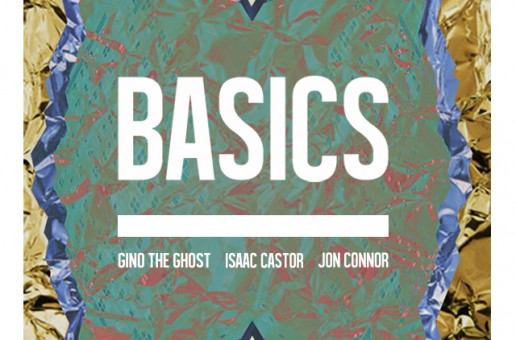 Gino The Ghost – Basics (Prod. By Kinetic) Ft. Isaac Castor & Jon Connor