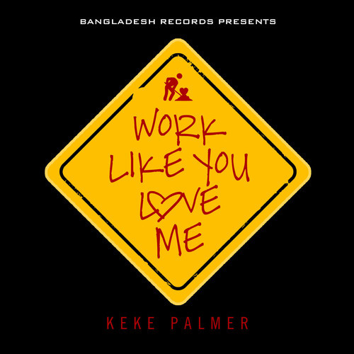 keke-palmer-work-like-you-love-me-prod-by-bangladesh.jpeg