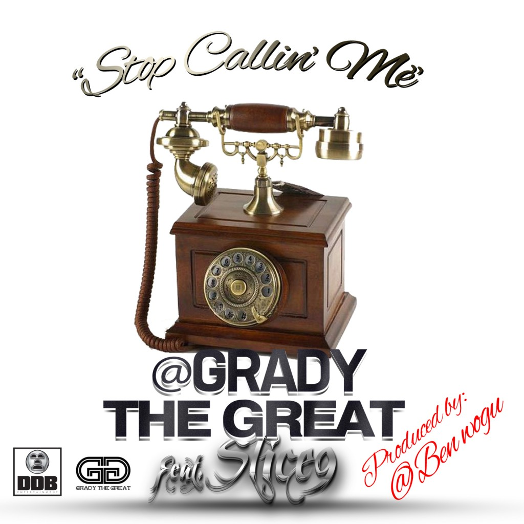 grady-the-great-x-slice-9-stop-callin-me.jpeg