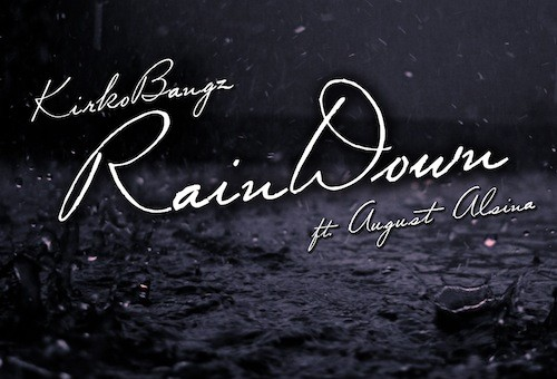 Kirko Bangz – Rain Down (Remix) Ft. August Alsina