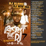 DJ Alamo & DJ New Era – Respect The DJ 7 (Mixtape) (Hosted by The Mad Rapper)