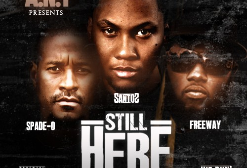 Santos – Still Here Ft. Spade-O & Freeway