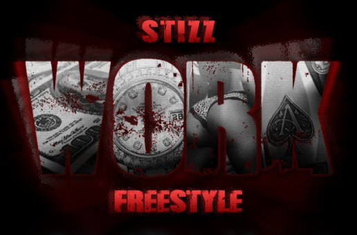 Stizz – Work Freestyle
