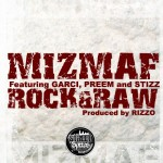 Miz MAF x Stizz x Garci x Preem – Rock & Raw (Prod. by Rizzo)