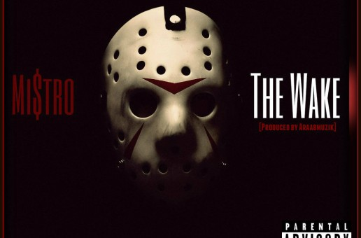 Mi$tro – The Wake (Produced By AraabMUZIK)