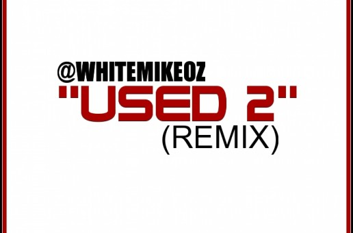 White Mike O.Z. – Used 2 (Freestyle)