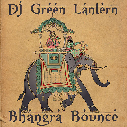 artworks 000063371713 e8bdvg t500x500 DJ Green Lantern   Bhangra Bounce (Audio)