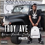 Troy Ave – New York City: The Album (Mixtape)