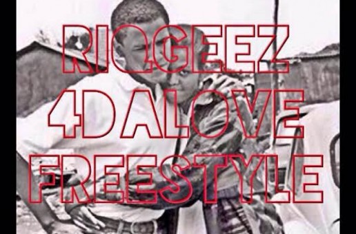 Riq Geez – 4da Love (Freestyle)