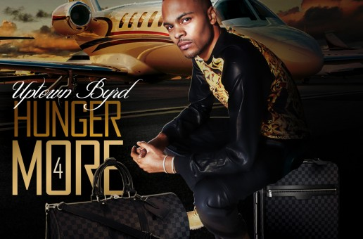 Uptown Byrd – Hunger 4 More (Mixtape)