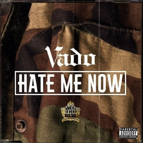 vado hate me now freestyle HHS1987 2013 Vado   Hate Me Now Freestyle