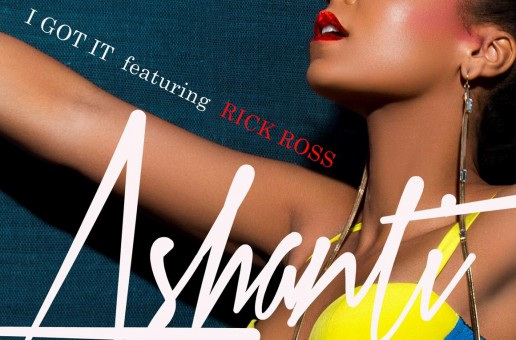 Ashanti x Rick Ross – I Got It