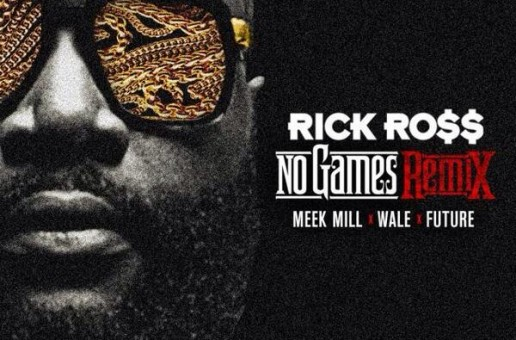 Rick Ross x Meek Mill x Wale x Future – No Games (Remix) (Artwork)