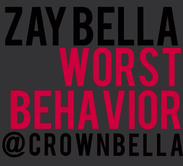 Zay Bella – Worst Behavior Freestyle