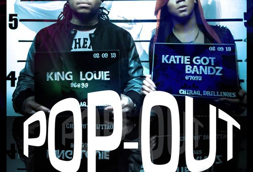 Katie Got Bandz x King Louie – Pop Out