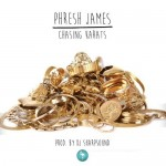 Phresh James – Chasing Karats (Audio)