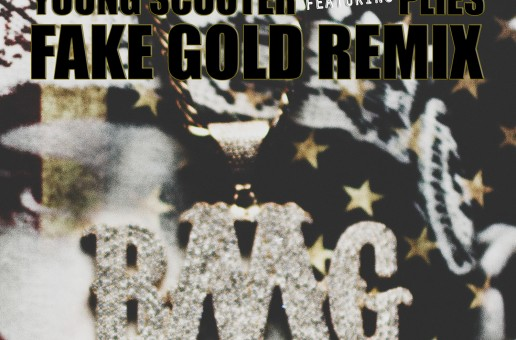 Young Scooter – Fake Gold Ft. Plies