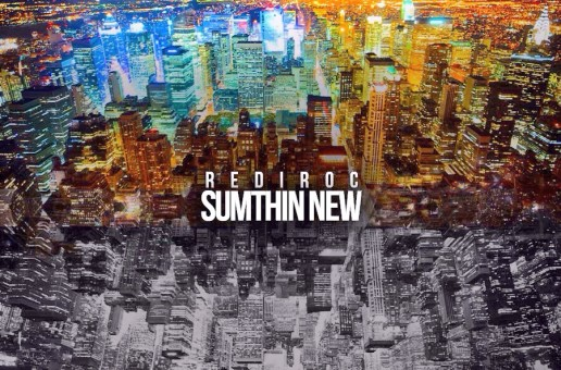 RediRoc – Sumthin New (Prod by Jahlil Beats)
